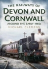 The Railways of Devon and Cornwall Around the Early 1960s - Book