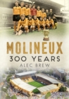 Molineux : 300 Years - Book