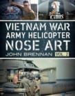Vietnam War Army Helicopter Nose Art : Vol 2 2 - Book