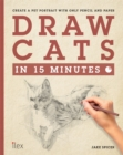 Draw Cats in 15 Minutes : Create a pet portrait with only pencil & paper - Book