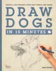 Draw Dogs in 15 Minutes : Create a Pet Portrait With Only Pencil and Paper - Book