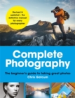 Complete Photography : Understand cameras to take, edit and share better photos - Book