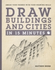 Draw Buildings and Cities in 15 Minutes : The super-fast drawing technique anyone can learn - eBook