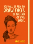 You Will be Able to Draw Faces by the End of This Book - Book