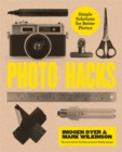 Photo Hacks : Simple Solutions for Better Photos - Book