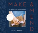 Make & Mend : The Japanese Art of Sashiko Embroidery-15 Beautiful Visible Mending Projects - Book