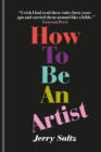How to Be an Artist : The New York Times bestseller - eBook