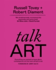 Talk Art : Everything you wanted to know about contemporary art but were afraid to ask - Book