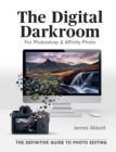 The Digital Darkroom : The Definitive Guide to Photo Editing - eBook