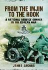 From the Imjin to the Hook: A National Service Gunner in the Korean War - Book