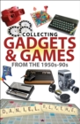 Collecting Gadgets & Games from the 1950s-90s - eBook