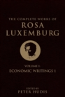 The Complete Works of Rosa Luxemburg : Economic Writings Volume I - Book