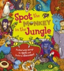 Spot the Monkey in the Jungle : Packed with things to spot and facts to discover! - Book