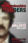 The Pembrokeshire Murders : Catching the Bullseye Killer - eBook