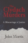 The Clydach Murders : A Miscarriage of Justice - eBook