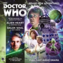 Doctor Who Main Range: 224 Alien Heart & Dalek Soul : No. 224 - Book