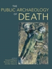 The Public Archaeology of Death - Book