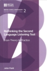 Rethinking the Second Language Listening Test : From Theory to Practice - Book
