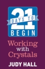 21 Days to Begin Working with Crystals - eBook