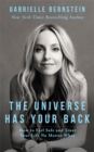The Universe Has Your Back : How to Feel Safe and Trust Your Life No Matter What - Book