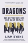 Dragons : Ten Entrepreneurs Who Built Britain - Book
