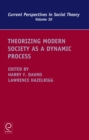 Theorizing Modern Society as a Dynamic Process - Book