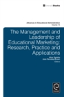 Management and Leadership of Educational Marketing : Research, Practice and Applications - eBook