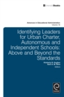 Identifying Leaders for Urban Charter, Autonomous and Independent Schools : Above and Beyond the Standards - eBook