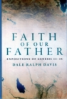 Faith of Our Father : Expositions of Genesis 12-25 - Book