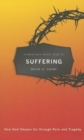 A Christian's Pocket Guide to Suffering : How God Shapes Us through Pain and Tragedy - Book