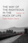 The Way of the Righteous in the Muck of Life : Psalms 1-12 - Book