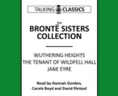 The Bronte Sisters Collection : Wuthering Heights / Jane Eyre / The Tenant of Wildfell Hall - Book