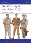 The US Army in World War II (3) : Northwest Europe - eBook