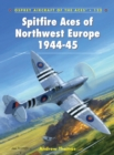 Spitfire Aces of Northwest Europe 1944-45 - Book