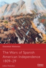 The Wars of Spanish American Independence 1809-29 - Book