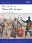 Forces of the Hanseatic League : 13th-15th Centuries - Book