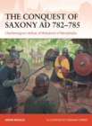 The Conquest of Saxony AD 782-785 : Charlemagne's defeat of Widukind of Westphalia - Book