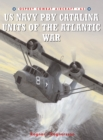 US Navy PBY Catalina Units of the Atlantic War - eBook