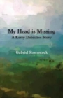 My Head Is Missing : A Kerry Detective Story - Book