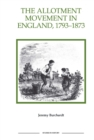 The Allotment Movement in England, 1793-1873 - eBook
