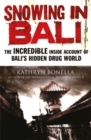 Snowing in Bali : The Incredible Inside Account of Bali's Hidden Drug World - Book