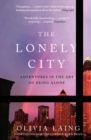 The Lonely City : Adventures in the Art of Being Alone - Book