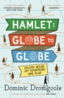 Hamlet: Globe to Globe : 193,000 Miles, 197 Countries, One Play - Book