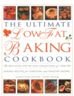 The Ultimate Low Fat Baking Cookbook : The best-ever step-by-step collection of recipes for tempting and healthy eating - Book