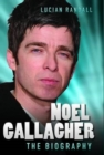 Noel Gallagher - The Biography - eBook