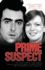 Prime Suspect - The True Story of John Cannan, The Only Man the Police Want to Investigate for the Murder of Suzy Lamplugh - eBook