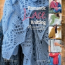 Romantic Lace Knitting : 20 Gorgeous Designs for Every Occasion - Book