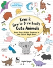 Kawaii: How to Draw Really Cute Animals : Draw Every Little Creature in the Cutest Style Ever! - Book