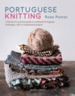 Portuguese Knitting : A Historical & Practical Guide to Traditional Portuguese Techniques, with 20 Inspirational Projects - Book