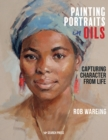Painting Portraits in Oils : Capturing Character from Life - Book